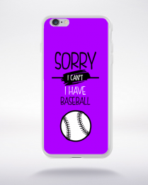 Coque sorry i can't i have baseball 5 compatible iphone 6 transparent