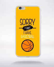 Coque sorry i can't i have basketball 3 compatible iphone 6 transparent
