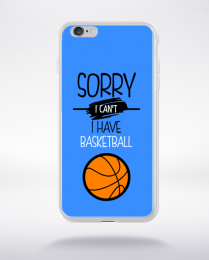 Coque sorry i can't i have basketball 10 compatible iphone 6 transparent