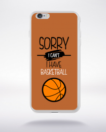 Coque sorry i can't i have basketball 6 compatible iphone 6 transparent