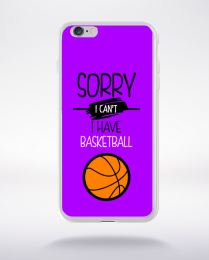Coque sorry i can't i have basketball 5 compatible iphone 6 transparent