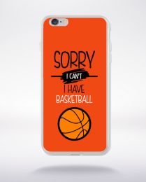 Coque sorry i can't i have basketball 8 compatible iphone 6 transparent