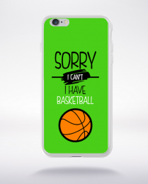Coque sorry i can't i have basketball 9 compatible iphone 6 transparent