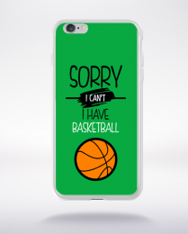 Coque sorry i can't i have basketball 2 compatible iphone 6 transparent