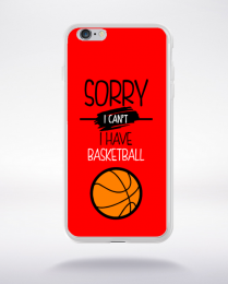 Coque sorry i can't i have basketball 4 compatible iphone 6 transparent
