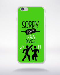 Coque sorry i can't i have dance 8 compatible iphone 6 transparent