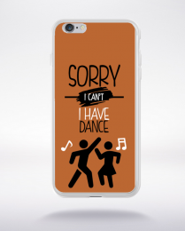 Coque sorry i can't i have dance 5 compatible iphone 6 transparent