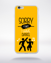 Coque sorry i can't i have dance 2 compatible iphone 6 transparent