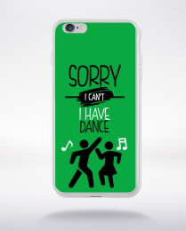 Coque sorry i can't i have dance 1 compatible iphone 6 transparent