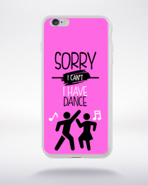 Coque sorry i can't i have dance 6 compatible iphone 6 transparent