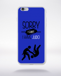 Coque sorry i can't i have judo compatible iphone 6 transparent