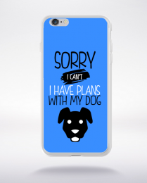 Coque sorry i can't i have plans with my dog 10 compatible iphone 6 transparent