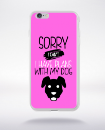Coque sorry i can't i have plans with my dog 7 compatible iphone 6 transparent