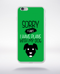 Coque sorry i can't i have plans with my dog 2 compatible iphone 6 transparent