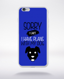 Coque sorry i can't i have plans with my dog compatible iphone 6 transparent