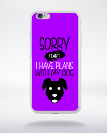 Coque sorry i can't i have plans with my dog 5 compatible iphone 6 transparent