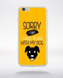Coque sorry i can't i have plans with my dog 3 compatible iphone 6 transparent
