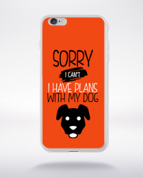 Coque sorry i can't i have plans with my dog 8 compatible iphone 6 transparent