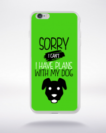 Coque sorry i can't i have plans with my dog 9 compatible iphone 6 transparent