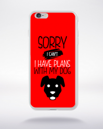Coque sorry i can't i have plans with my dog 4 compatible iphone 6 transparent