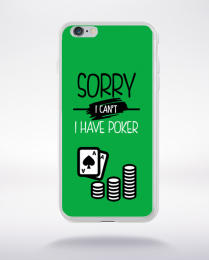 Coque sorry i can't i have poker 2 compatible iphone 6 transparent