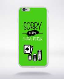 Coque sorry i can't i have poker 9 compatible iphone 6 transparent