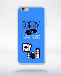 Coque sorry i can't i have poker 10 compatible iphone 6 transparent