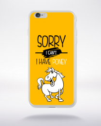 Coque sorry i can't i have poney 3 compatible iphone 6 transparent