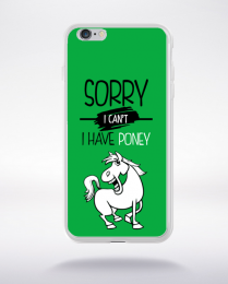 Coque sorry i can't i have poney 2 compatible iphone 6 transparent