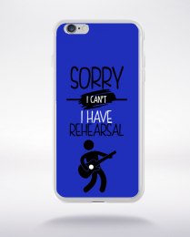 Coque sorry i can't i have rehearsal 1 compatible iphone 6 transparent