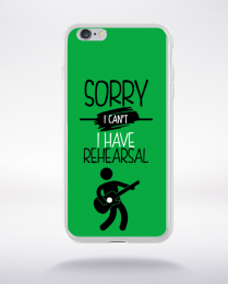 Coque sorry i can't i have rehearsal 2 compatible iphone 6 transparent