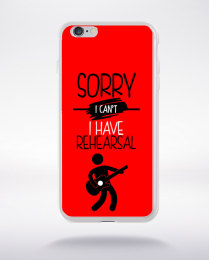 Coque sorry i can't i have rehearsal 4 compatible iphone 6 transparent