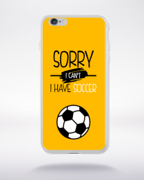 Coque sorry i can't i have soccer 3 compatible iphone 6 transparent