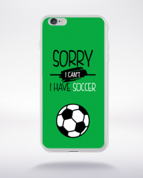 Coque sorry i can't i have soccer 2 compatible iphone 6 transparent