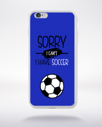Coque sorry i can't i have soccer 1 compatible iphone 6 transparent