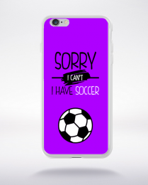 Coque sorry i can't i have soccer 5 compatible iphone 6 transparent
