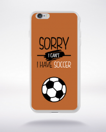 Coque sorry i can't i have soccer 6 compatible iphone 6 transparent