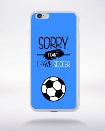Coque sorry i can't i have soccer 10 compatible iphone 6 transparent