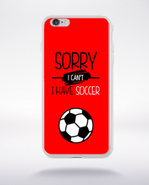 Coque sorry i can't i have soccer 4 compatible iphone 6 transparent
