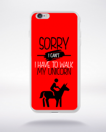 Coque sorry i can't i have to walk my unicorn 4 compatible iphone 6 transparent