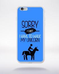 Coque sorry i can't i have to walk my unicorn 10 compatible iphone 6 transparent