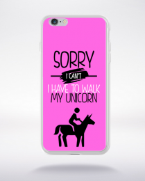 Coque sorry i can't i have to walk my unicorn 7 compatible iphone 6 transparent