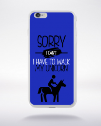 Coque sorry i can't i have to walk my unicorn 1 compatible iphone 6 transparent