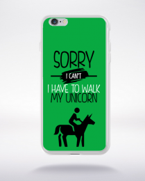 Coque sorry i can't i have to walk my unicorn 2 compatible iphone 6 transparent