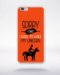 Coque sorry i can't i have to walk my unicorn 8 compatible iphone 6 transparent