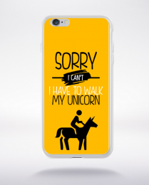 Coque sorry i can't i have to walk my unicorn 3 compatible iphone 6 transparent