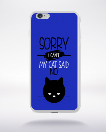 Coque sorry i can't my cat said no 1 compatible iphone 6 transparent