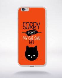 Coque sorry i can't my cat said no 8 compatible iphone 6 transparent