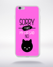 Coque sorry i can't my cat said no 7 compatible iphone 6 transparent