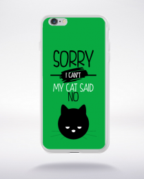 Coque sorry i can't my cat said no 2 compatible iphone 6 transparent